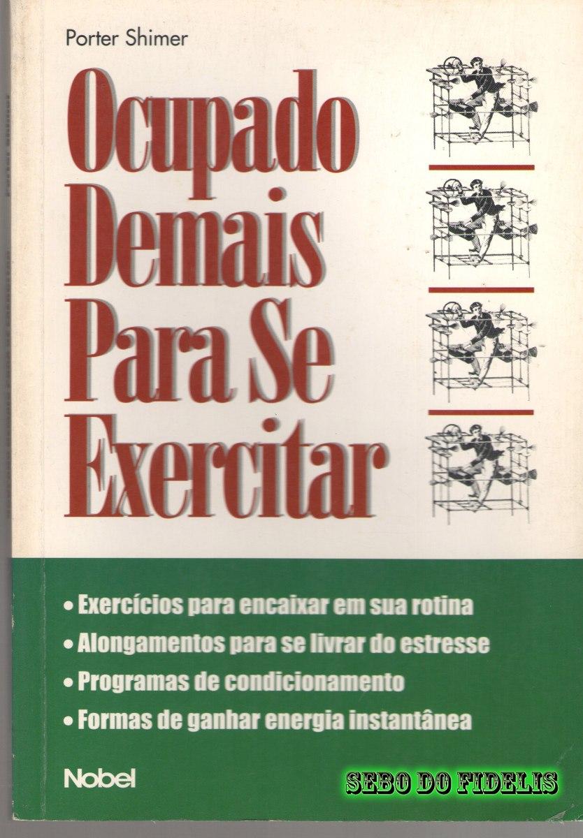 ocupado-demais-para-se-exercitar-porter-shimer-16749-MLB20126216089_072014-F