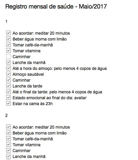 A imagem mostra a mesma checklist copiada em uma nota diferente, dia após dia. Por exemplo: Dia 1 de maio e a checklist embaixo, para que você possa marcar o que fez nesse dia. Depois, Dia 2, com o mesmo procedimento.